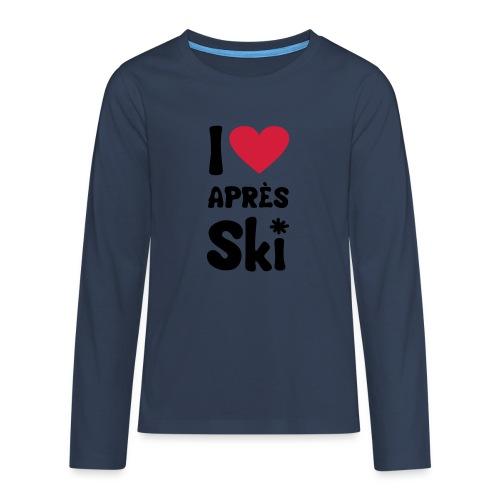 T-Shirt I love apres ski - Teenager Premium Langarmshirt