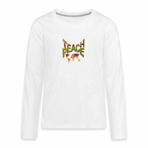 Teach Peace - Teenagers' Premium Longsleeve Shirt