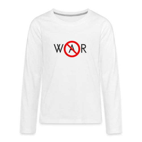 TIAN GREEN - No War - Teenager Premium Langarmshirt