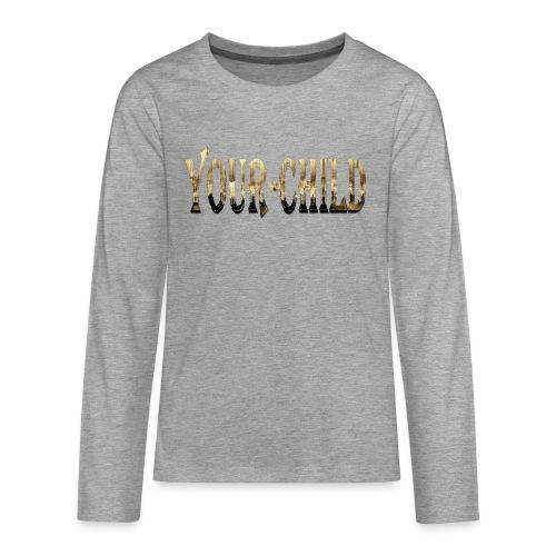 Your-Child - Teenager premium T-shirt med lange ærmer