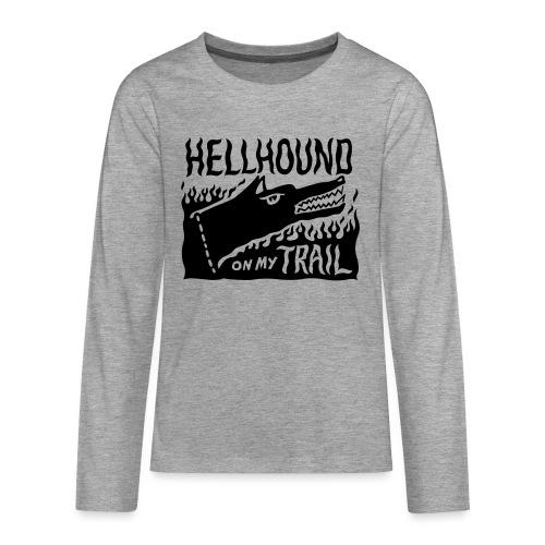 Hellhound on my trail - Teenagers' Premium Longsleeve Shirt