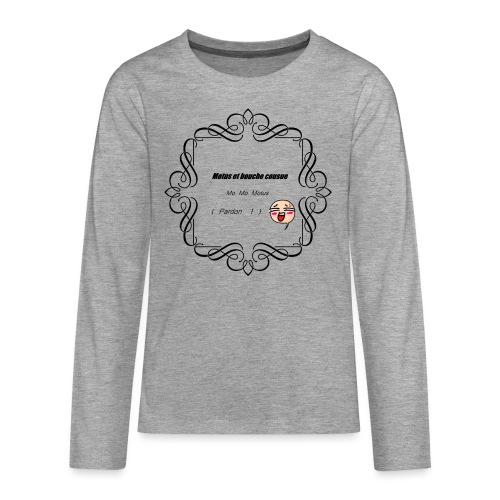 Motus et bouche cousue - T-shirt manches longues Premium Ado