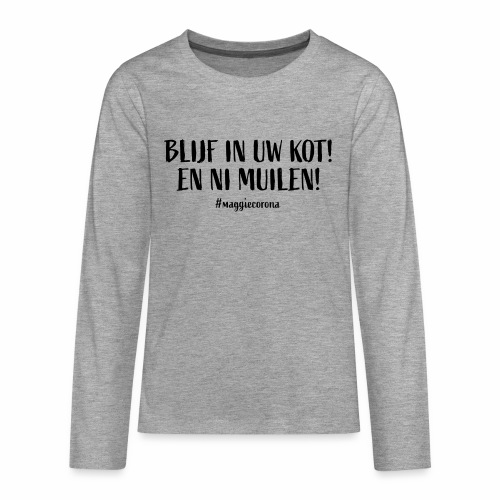 Blijf In Uw Kot - Teenager Premium shirt met lange mouwen