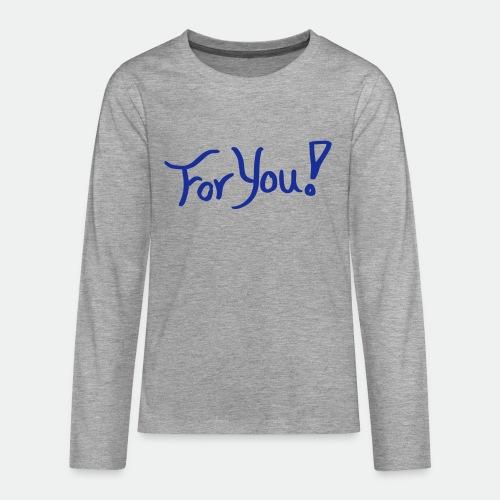 for you! - Teenagers' Premium Longsleeve Shirt