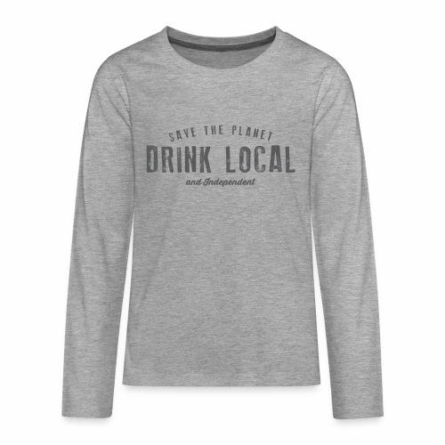 Drink Local - Teenagers' Premium Longsleeve Shirt