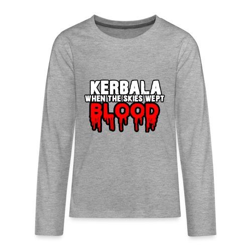 Kerbala - Teenagers' Premium Longsleeve Shirt