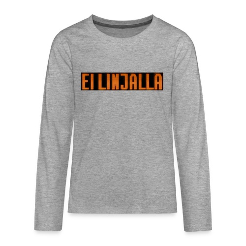 EI LINJALLA - Teinien premium pitkähihainen t-paita