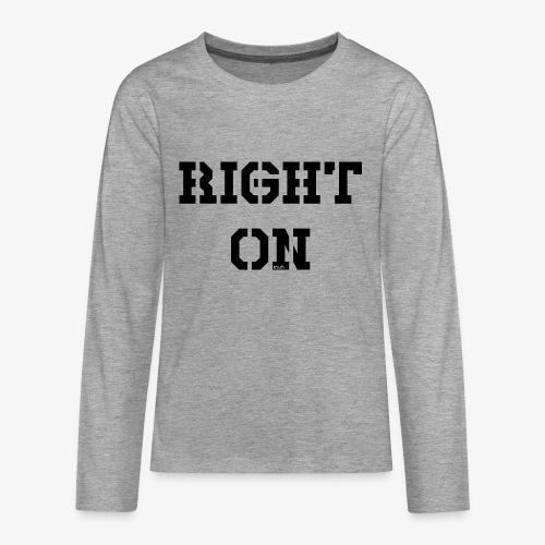Right On - black - Teenager Premium Langarmshirt
