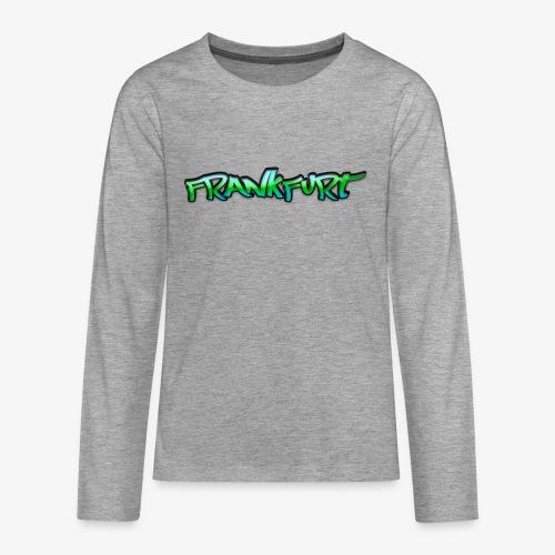 Gangster Frankfurt - Teenager Premium Langarmshirt