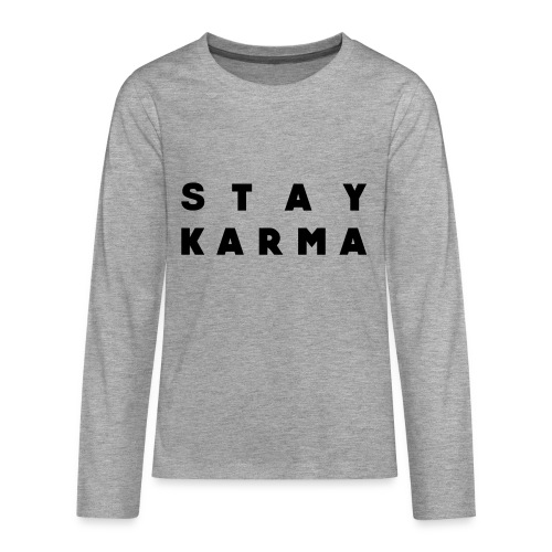 Stay Karma - Maglietta Premium a manica lunga per teenager