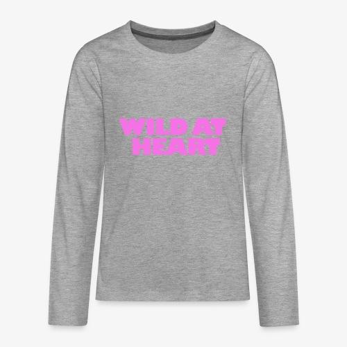 Wild at Heart - Teenager Premium Langarmshirt