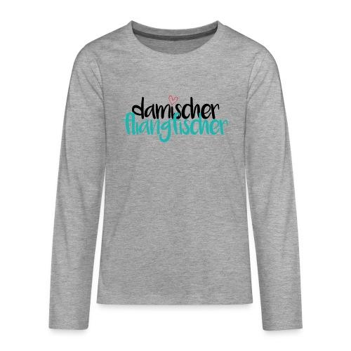 Damischer Doagfischer - Teenager Premium Langarmshirt