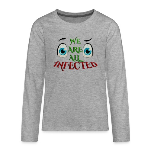 We are all infected -by- t-shirt chic et choc - T-shirt manches longues Premium Ado
