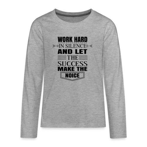 Work hard - Teinien premium pitkähihainen t-paita