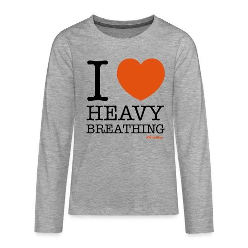 I ♥ Heavy Breathing - Teenagers' Premium Longsleeve Shirt