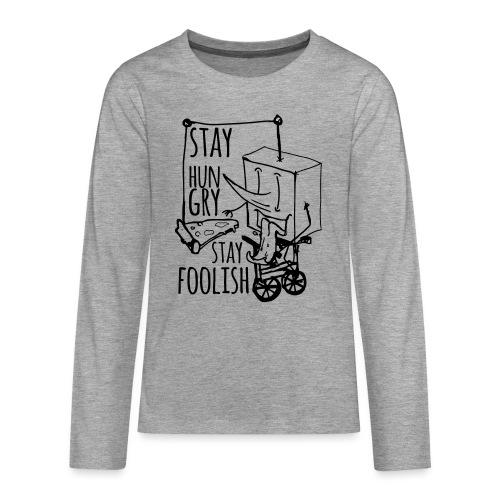 stay hungry stay foolish - Teenagers' Premium Longsleeve Shirt
