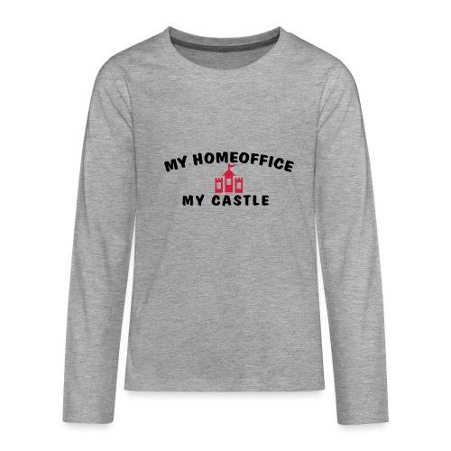 MY HOMEOFFICE MY CASTLE - Teenager Premium Langarmshirt
