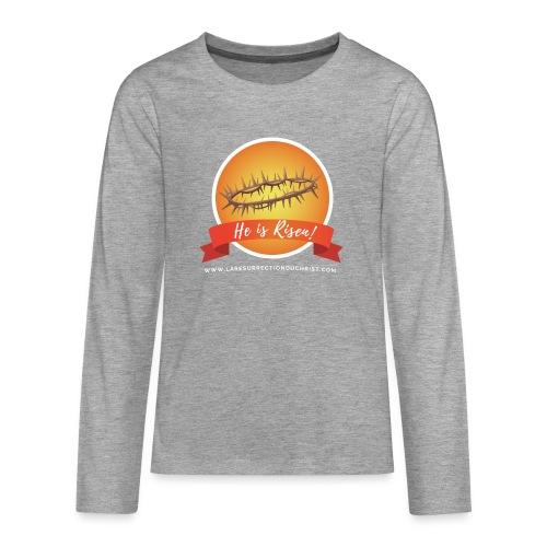 He is Risen ! (Il est ressuscité) - T-shirt manches longues Premium Ado