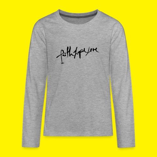Faith Hope Love - Teenagers' Premium Longsleeve Shirt