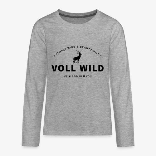 Voll wild // Temple Yard & Beauty Hill - Teenager Premium Langarmshirt