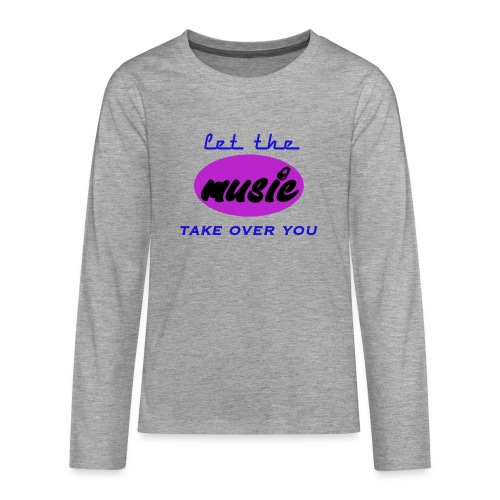 let take music over you - T-shirt manches longues Premium Ado