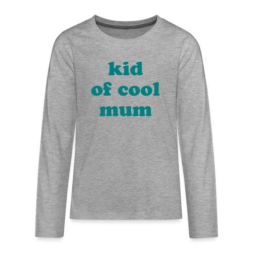 Kid of cool mum - T-shirt manches longues Premium Ado