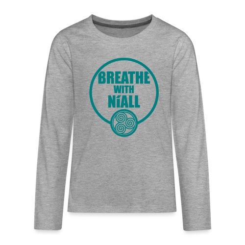 Breath with Niall Tshirt - Teenagers' Premium Longsleeve Shirt
