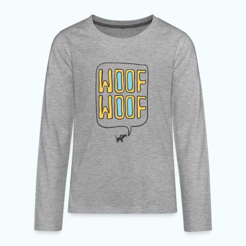 Woof Woof - Teenagers' Premium Longsleeve Shirt
