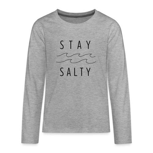 stay salty - Teenager Premium Langarmshirt