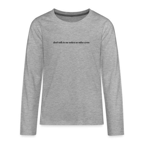 don't talk to me unless ur mc - Camiseta de manga larga premium adolescente