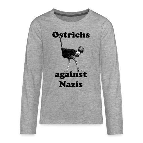 Ostrichsagainstnazis - Teenager Premium Langarmshirt