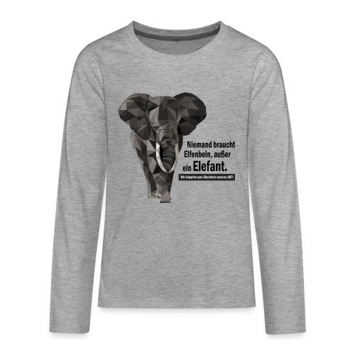 Niemand braucht Elfenbein, außer ein Elefant! - Teenager Premium Langarmshirt