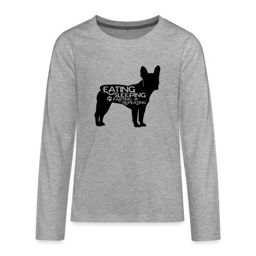 French Bulldog - Eat, Sleep, Fart & Repeat - Teenager Premium Langarmshirt