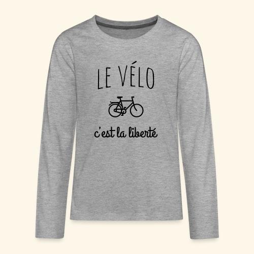 Le vélo c'est la liberté - T-shirt manches longues Premium Ado