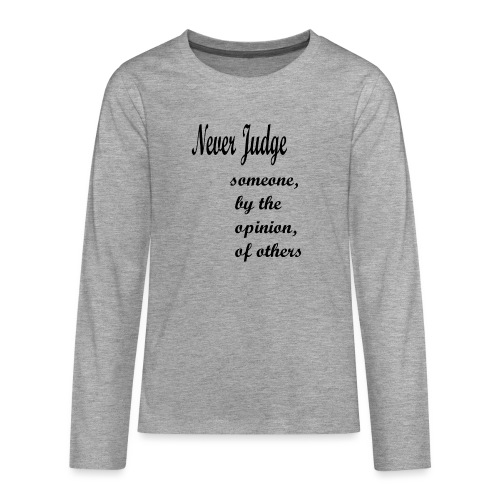 Never Judge - Teenagers' Premium Longsleeve Shirt