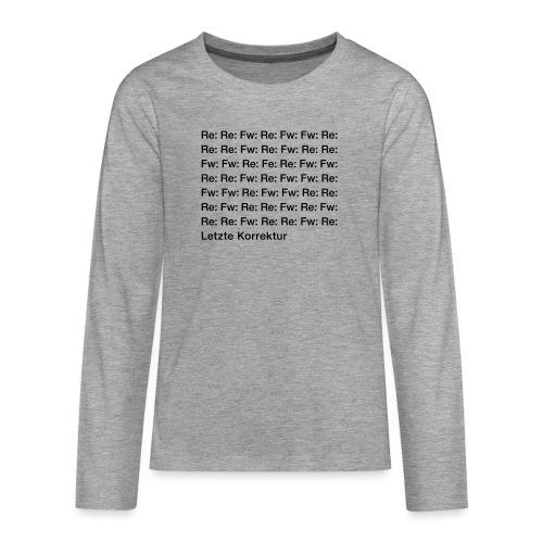 Letzte Korrektur - Teenager Premium Langarmshirt
