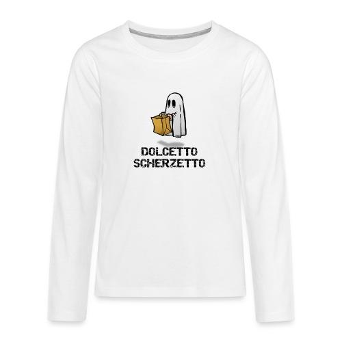 Dolcetto Scherzetto Magliette Bambini Uomo Donna - Maglietta Premium a manica lunga per teenager