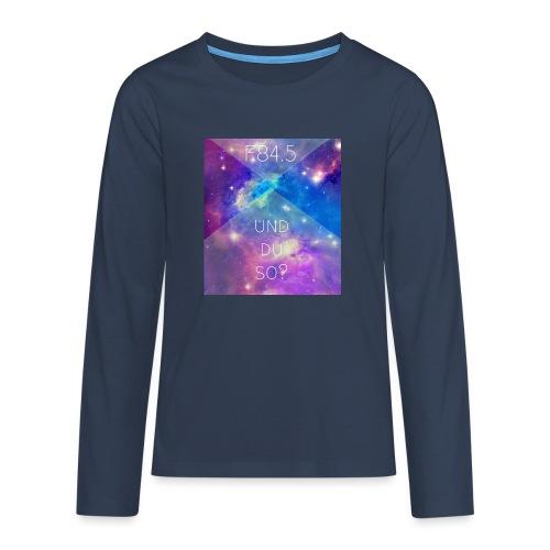 F84.5 - und du so? - Teenager Premium Langarmshirt