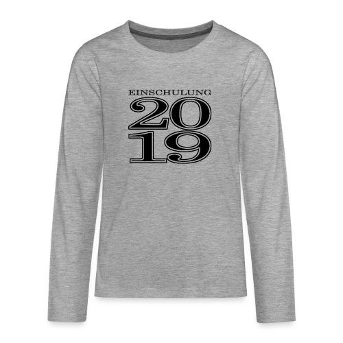 Einschulung 2019 - Teenager Premium Langarmshirt