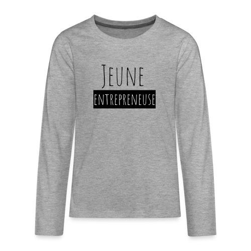 Jeune Entrepreneuse - T-shirt manches longues Premium Ado