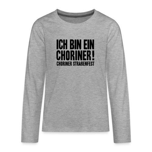 Ich bin ein Choriner! - Teenager Premium Langarmshirt