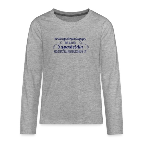 Stoffbeutel: Kindergartenpädagogin - Teenager Premium Langarmshirt