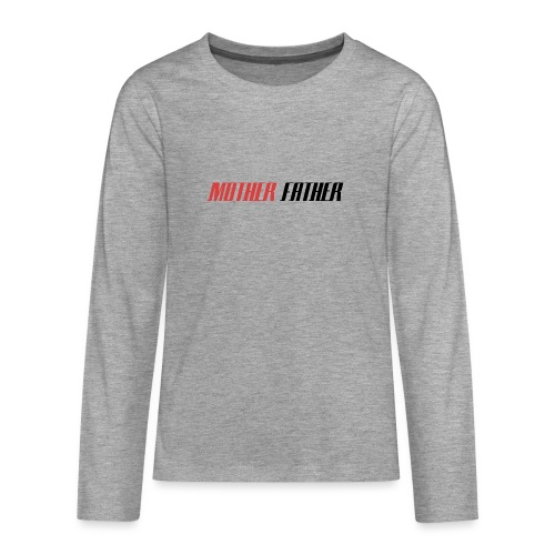 Mother Father - Teenagers' Premium Longsleeve Shirt