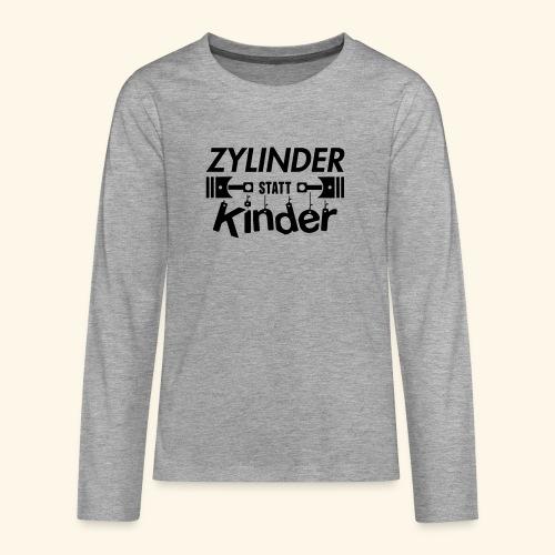 Zylinder Statt Kinder - Teenager Premium Langarmshirt