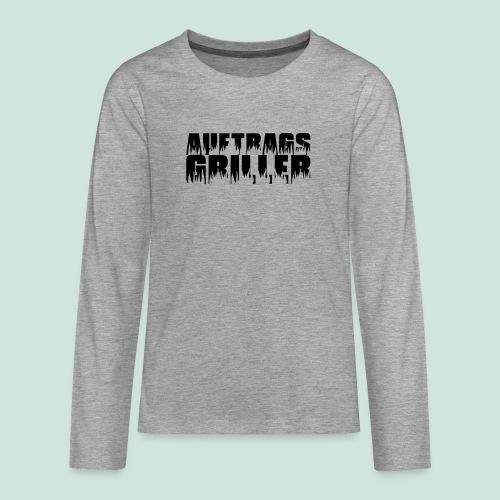 Auftragsgriller - Teenager Premium Langarmshirt