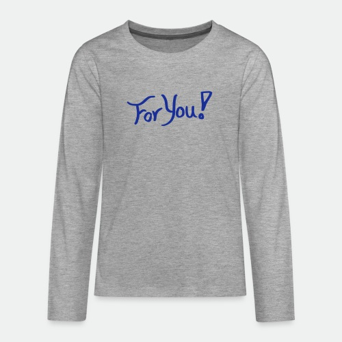 for you! - Teenagers' Premium Longsleeve Shirt