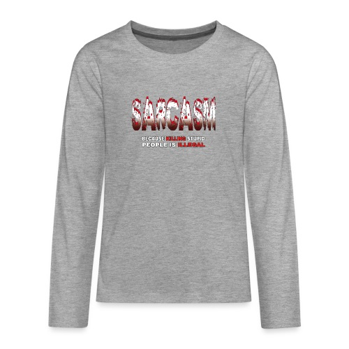 SARCASM - Teenagers' Premium Longsleeve Shirt