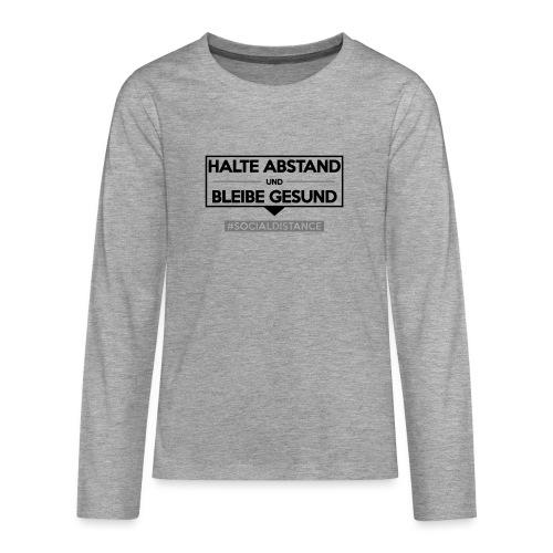 Halte ABSTAND und bleibe GESUND. www.sdShirt.de - Teenager Premium Langarmshirt