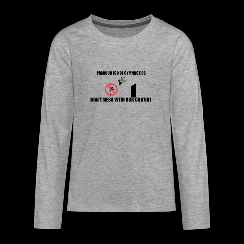 DON'T MESS WITH OUR CULTURE - Teenagers' Premium Longsleeve Shirt