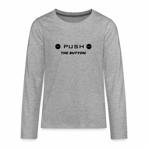 Push The Button - Teenager Premium Langarmshirt